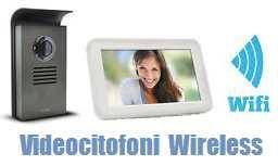 Videocitofoni wireless, ip e wifi controllati da App per telefonini